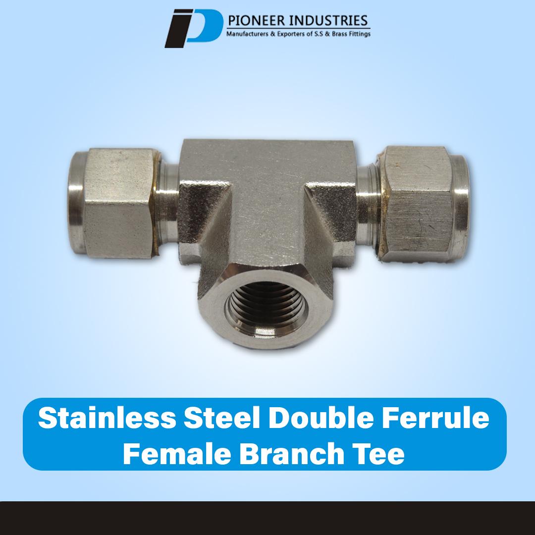 Stainless Steel Double Ferrule Female Branch Tee PFBT