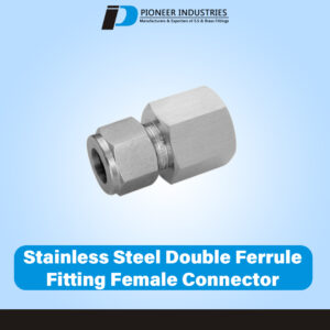 Stainless Steel Double Ferrule Female Connector