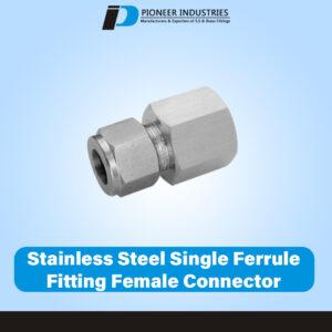 Stainless Steel Single Ferrule Female Connector